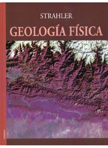 Geologia Fisica (Spanish Edition): Strahler, Arthur N.