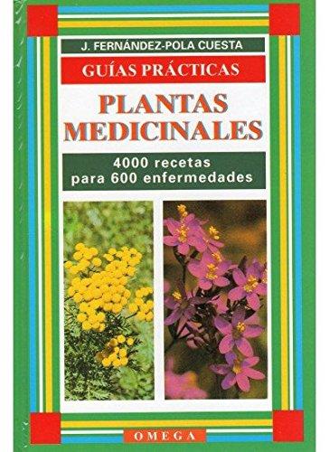 9788428207911: PLANTAS MEDICINALES. UN RECETARIO BASICO (GUIAS DEL NATURALISTA-PLANTAS MEDICINALES, HIERBAS Y HERBORISTERÍA)
