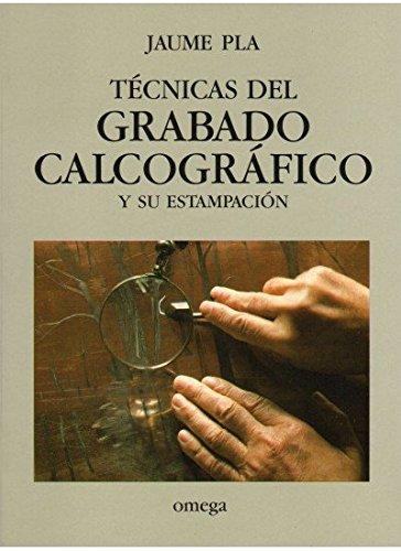 TÉcnicas del grabado calcogrÁfico y su estampaciÓn: Jaume Pla