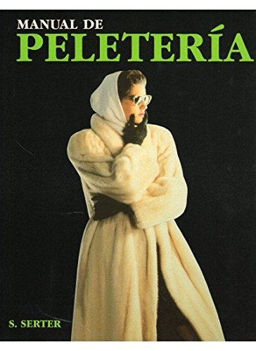 Manual de Peleteria (Spanish Edition): Serter, S.