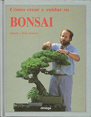 9788428208239: Como Crear y Cuidar Su Bonsai. (Spanish Edition)