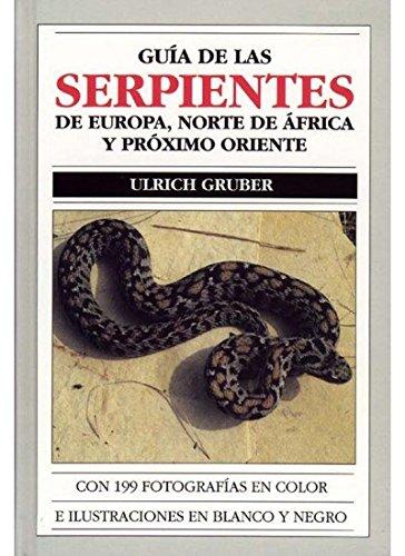 Guía de las serpientes de Europa, Norte de África y Próximo Oriente - Gruber, Ulrich