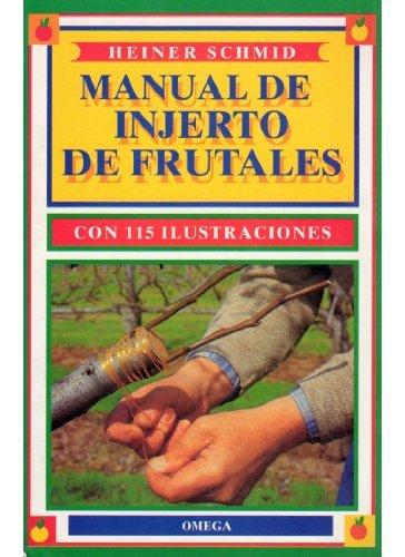 9788428209335: MANUAL DE INJERTO DE FRUTALES (GUÍAS DEL NATURALISTA-HORTICULTURA)