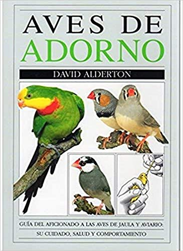 9788428209342: AVES DE ADORNO (GUIAS DEL NATURALISTA-AVES EXÓTICAS-PERIQUITOS-CANARIOS)