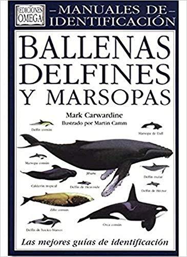 Manuales de identificación. Ballenas, delfines y marsopas.: Mark Carwardine
