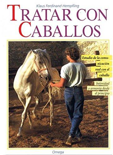 9788428210614: TRATAR CON CABALLOS (GUIAS DEL NATURALISTA-ANIMALES DOMESTICOS-CABALLOS)
