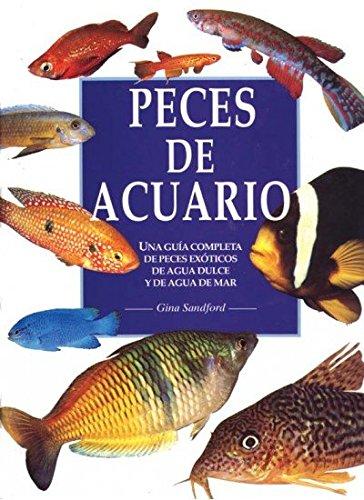 9788428210805: Peces de acuario : una guía completa de peces exóticos de agua dulce y de agua de mar