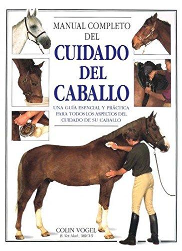 9788428210928: MANUAL COMPLETO DEL CUIDADO DEL CABALLO (GUIAS DEL NATURALISTA-ANIMALES DOMESTICOS-CABALLOS)