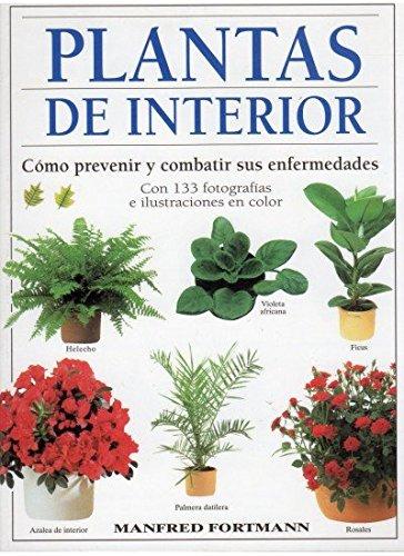 9788428211024: Plantas de interior : cómo prevenir y combatir sus enfermedades