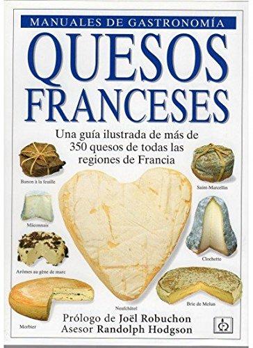 9788428211185: Quesos franceses : una guía ilustrada de más de 350 quesos de todas las regiones de Francia