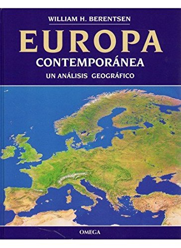 Europa contemporánea. Un analisis geografico.: Berentsen, William H