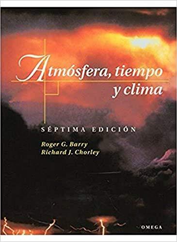 ATMOSFERA,TIEMPO Y CLIMA,: BARRY,R.G. Y CHORLEY,