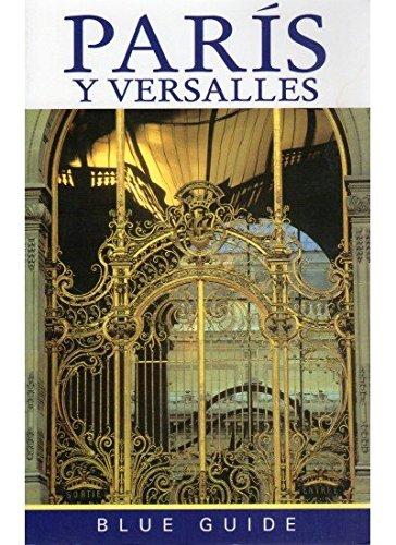 Paris y Versalles - Blue Guide (Paperback): Manuel Sanchez Perez