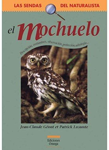 9788428213578: EL MOCHUELO (GUIAS DEL NATURALISTA-SENDAS DEL NATURALISTA)