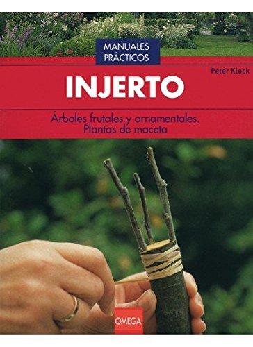 9788428213943: INJERTO (GUÍAS DEL NATURALISTA-JARDINERÍA-PAISAJISMO)