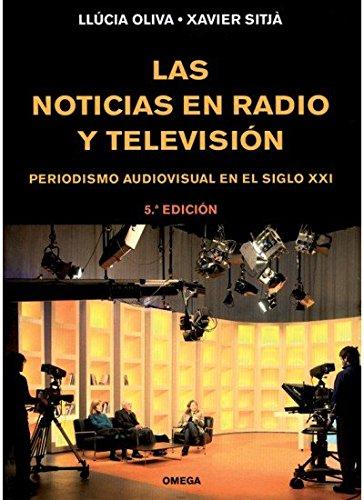9788428214469: Las Noticias en Radio y Television: Periodismo Audiovisual en el Siglo xxi