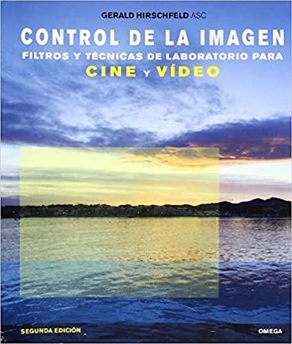 9788428214483: Control de la imagen. Filtros y tecnicas de laboratorio para cine y video