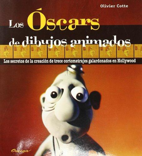 Los oscars de dibujos animados. Los secretos de la creaacion de trece cortometrajes galardonados en...