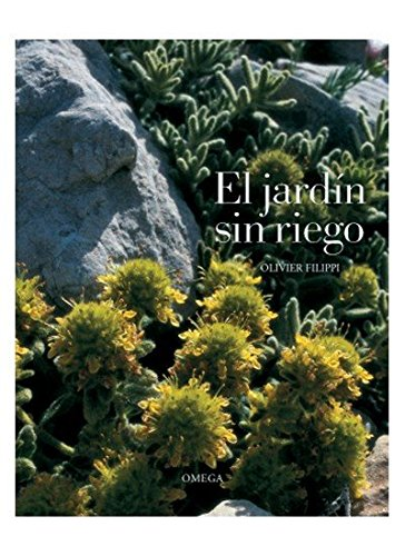 9788428215022: EL JARDÍN SIN RIEGO (GUÍAS DEL NATURALISTA-JARDINERÍA-PAISAJISMO)