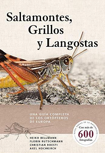 9788428217279: Saltamontes, grillos y langostas: Una guía completa de los ortópteros de europa: 20 (GUIAS DEL NATURALISTA)
