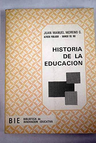 9788428300032: Historia de La Educacion: Edades Antigua, Media y Moderna, Accion Pedagogica Contemporanea (Biblioteca de innovacion educativa : Serie VII) (Spanish Edition)