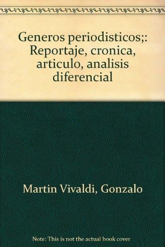9788428303620: Géneros periodísticos;: Reportaje, crónica, artículo, análisis diferencial (Spanish Edition)