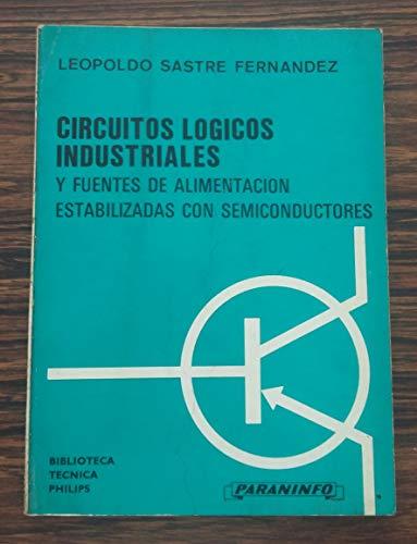 Circuitos Logicos Industriales Y Fuentes De Alimentacion Estabilizadas Con Semiconductores: Sastre ...