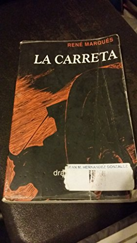 La Carreta: Drama En Tres Actos: Marques, Rene