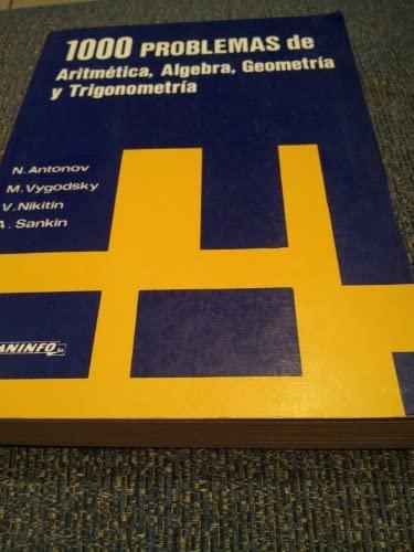 1000 Problemas De Aritmetica, Algebra, Geometria y Trigonometria. Adaptados a B.U.P., C.O.U. y ...