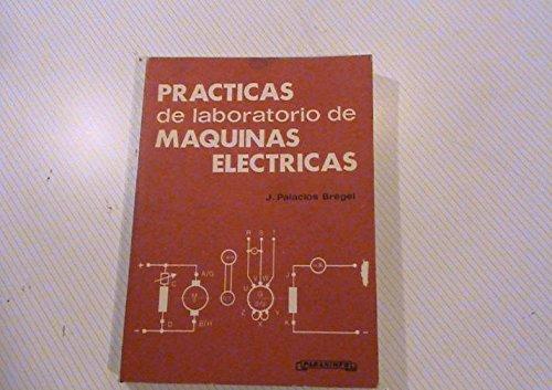 9788428308977: Practicas de laboratorio de maquinas electricas