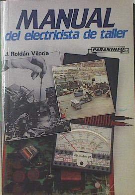 Manual del Electricista de Taller [Jul 01,: Roldan Viloria, Jose