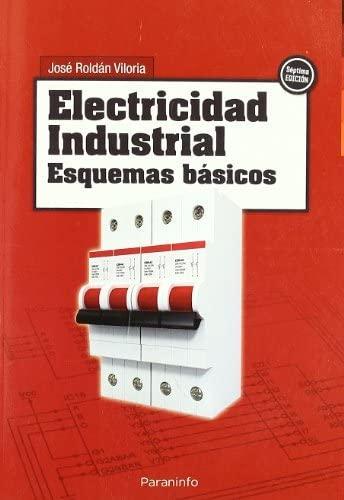 Electricidad Industrial - Esquemas Basicos (Spanish Edition): Jose Roldan Viloria