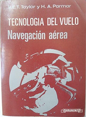 9788428312134: Tecnologia del Vuelo - Navegacion Aerea (Spanish Edition)