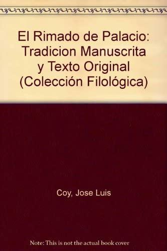 9788428313407: El Rimado de Palacio: Tradicion Manuscrita y Texto Original (Coleccion filologica) (Spanish Edition)