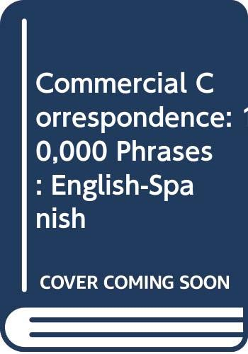 Commercial Correspondence: 10,000 Phrases : English-Spanish (Spanish: Zavada, D., Dynda,