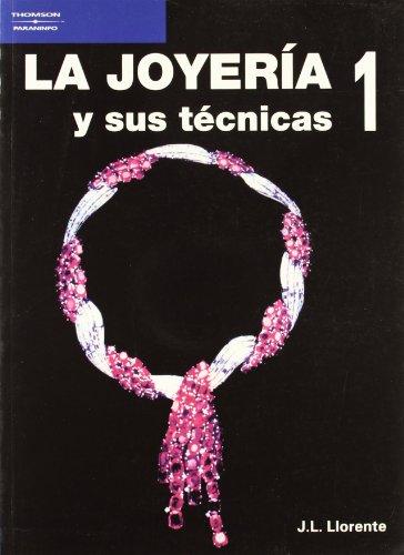 9788428317085: La Joyeria y Sus Tecnicas 1 (Spanish Edition)