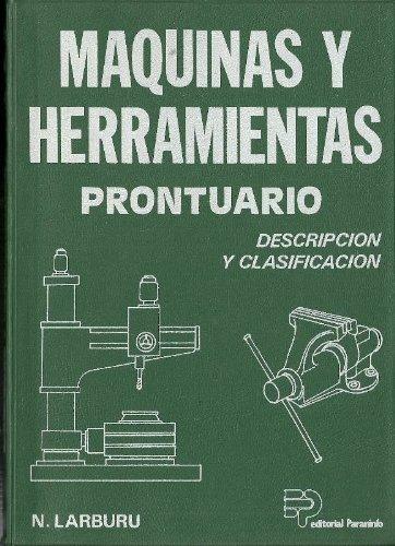9788428320641: Maquinas y herramientas prontuario. descripcion y clasificacion