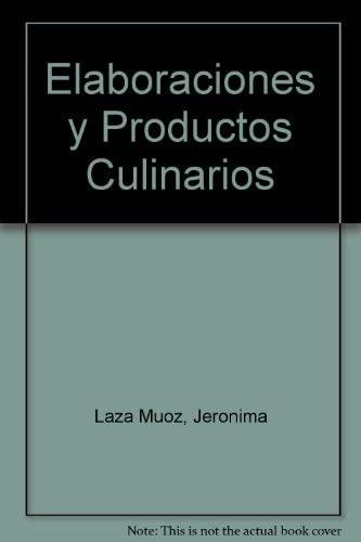 9788428325776: Elaboraciones y productos culinarios