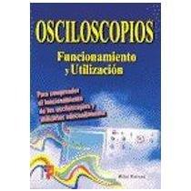9788428326278: Osciloscopios,Funcionamiento Y Utilizacion