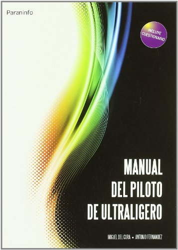 Manual del piloto de ultraligero: Miguel del Cura