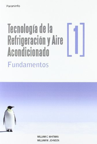 Technologia Refrigeracion Aire Acondicionado (Technologia de la Refrigeracion y Aire Acondicionado) (Spanish Edition) (8428326576) by William C. Whitman; William M. Johnson