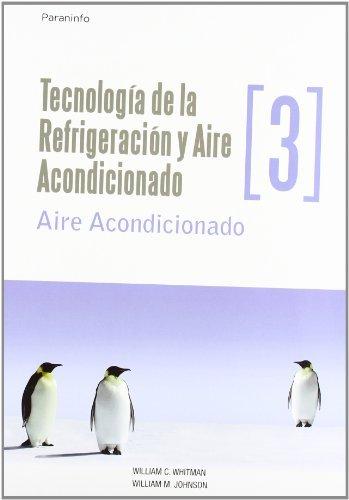 9788428326599: Tecnología de la refrigeración y aire acondicionado tomo III. Aire acondicionado (Technologia de la Refrigeracion y Aire Acondicionado)
