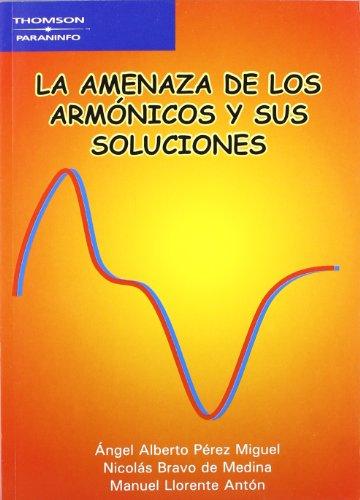 9788428327374: AMENAZA DE LOS ARMONICOS