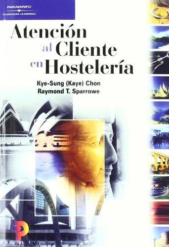 Atencion al Cliente en Hosteleria (Spanish Edition): Kye-Sung Chon, Raymond