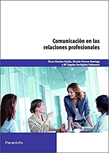 9788428327664: Comunicación en las relaciones profesionales