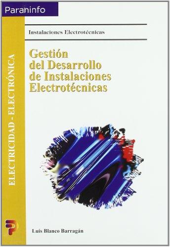 GESTIÓN DEL DESARROLLO DE INSTALACIONES ELECTROTÉCNICAS: Luis Blanco Barragán