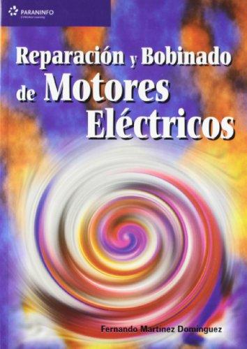 Reparacion y Bobinado de Motores Electricos (Paperback): Fernando Martinez Dominguez