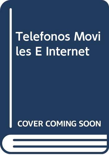 9788428328081: Telefonos Moviles E Internet (Spanish Edition)