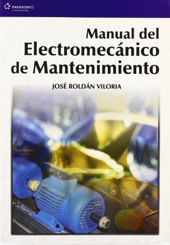 9788428328616: Manual del electromecánico de mantenimiento