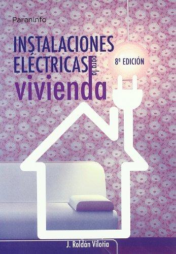 Instalaciones Electricas Para La Vivienda (Spanish Edition): Roldan Viloria, Jose